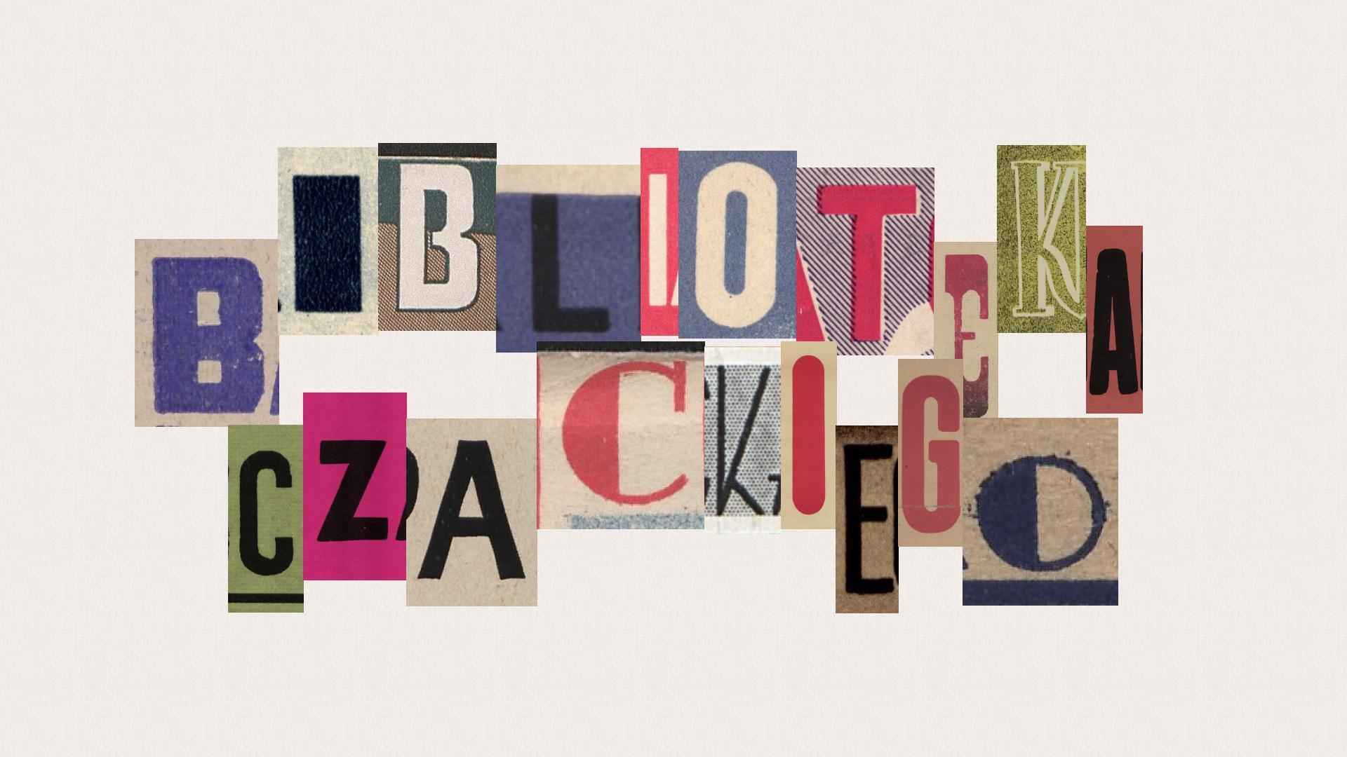 Kolaż inicjałów gazetowych składających się w napis Biblioteka Czackiego